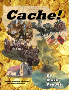 CACHE! Stories of Lost and Buried Treasure and Hidden Wealth